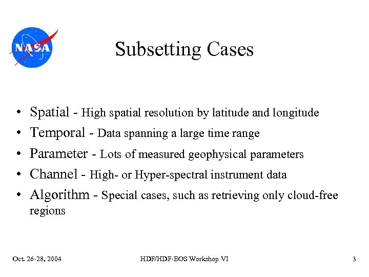 Subsetting Cases • • • Spatial - High spatial resolution by latitude and longitude