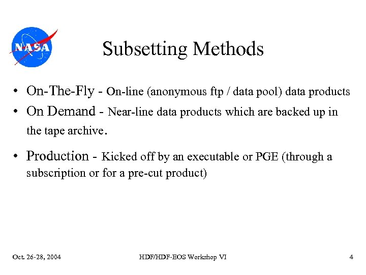 Subsetting Methods • On-The-Fly - On-line (anonymous ftp / data pool) data products •