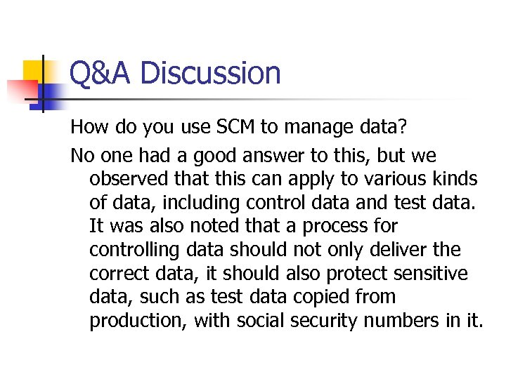 Q&A Discussion How do you use SCM to manage data? No one had a