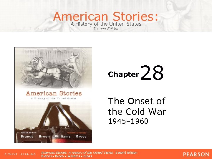 American Stories: A History of the United States Second Edition Chapter 28 The Onset