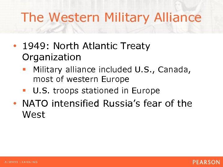 The Western Military Alliance • 1949: North Atlantic Treaty Organization § Military alliance included