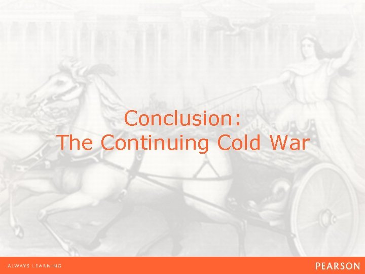Conclusion: The Continuing Cold War