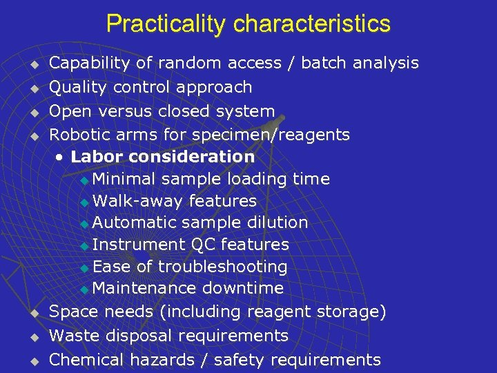 Practicality characteristics u u u u Capability of random access / batch analysis Quality