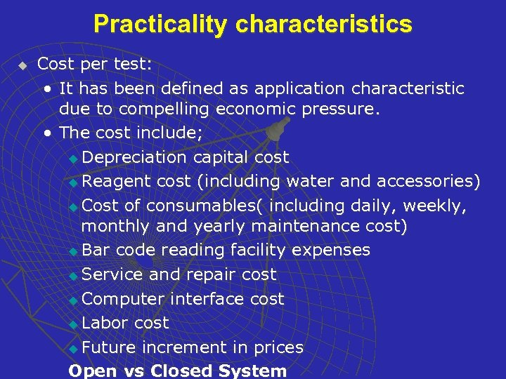 Practicality characteristics u Cost per test: • It has been defined as application characteristic