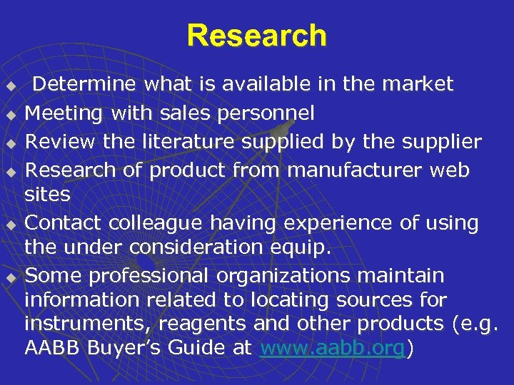 Research u u u Determine what is available in the market Meeting with sales