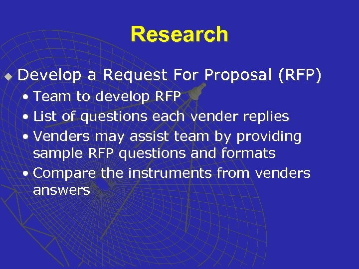 Research u Develop a Request For Proposal (RFP) • Team to develop RFP •