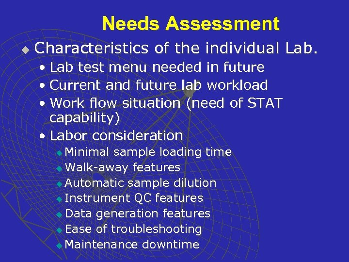 Needs Assessment u Characteristics of the individual Lab. • Lab test menu needed in