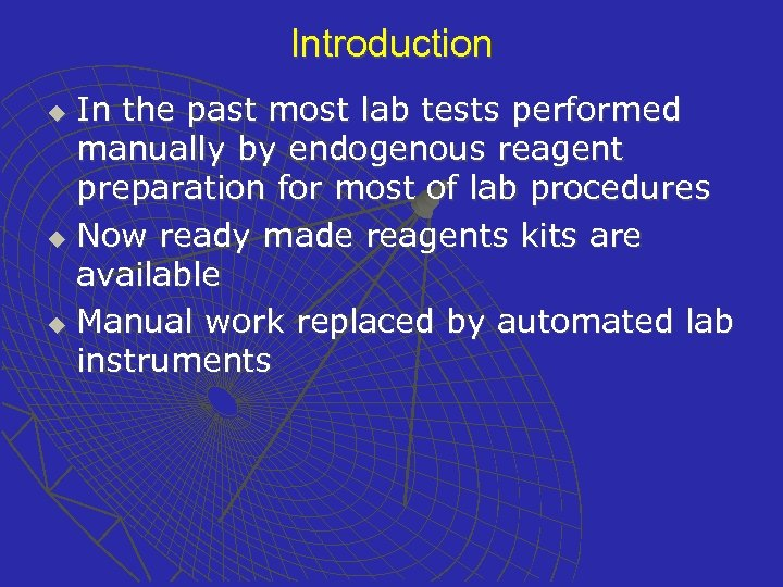 Introduction In the past most lab tests performed manually by endogenous reagent preparation for
