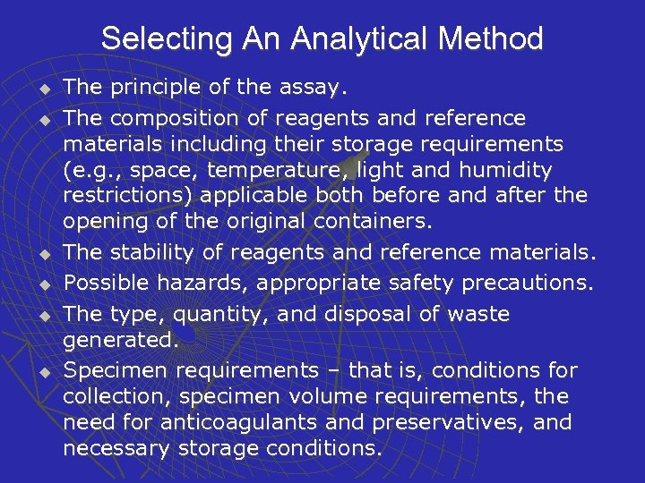 Selecting An Analytical Method u u u The principle of the assay. The composition
