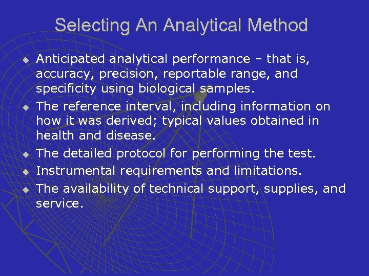 Selecting An Analytical Method u u u Anticipated analytical performance – that is, accuracy,