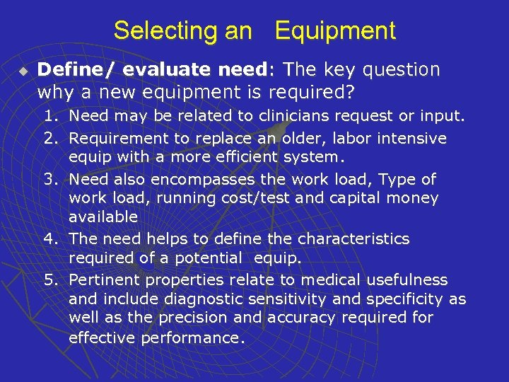 Selecting an Equipment u Define/ evaluate need: The key question why a new equipment