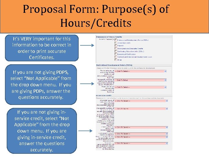 Proposal Form: Purpose(s) of Hours/Credits It's VERY important for this information to be correct