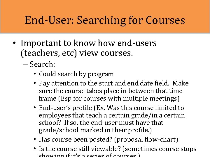 End-User: Searching for Courses • Important to know how end-users (teachers, etc) view courses.