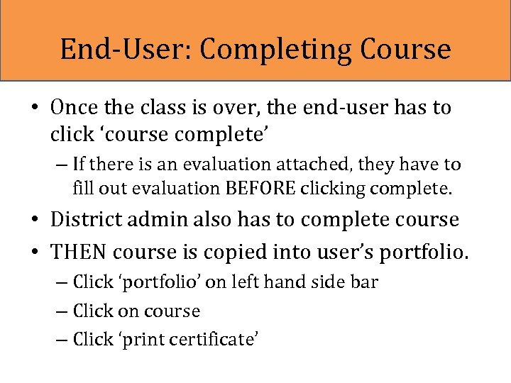 End-User: Completing Course • Once the class is over, the end-user has to click