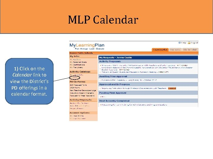 MLP Calendar 1) Click on the Calendar link to view the District's PD offerings