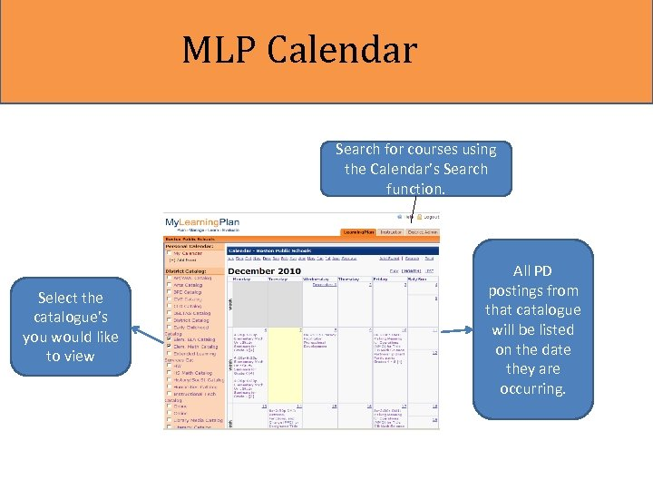 MLP Calendar Search for courses using the Calendar's Search function. Select the catalogue's you
