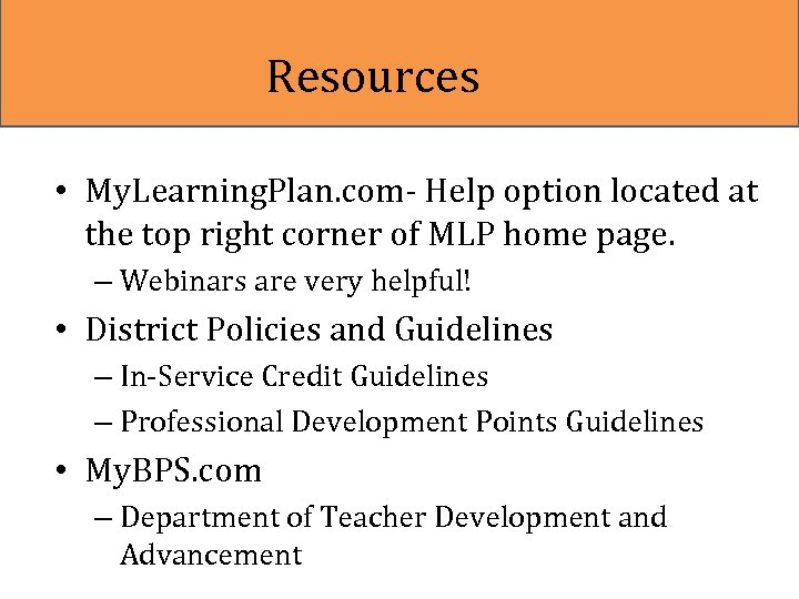 Resources • My. Learning. Plan. com- Help option located at the top right corner