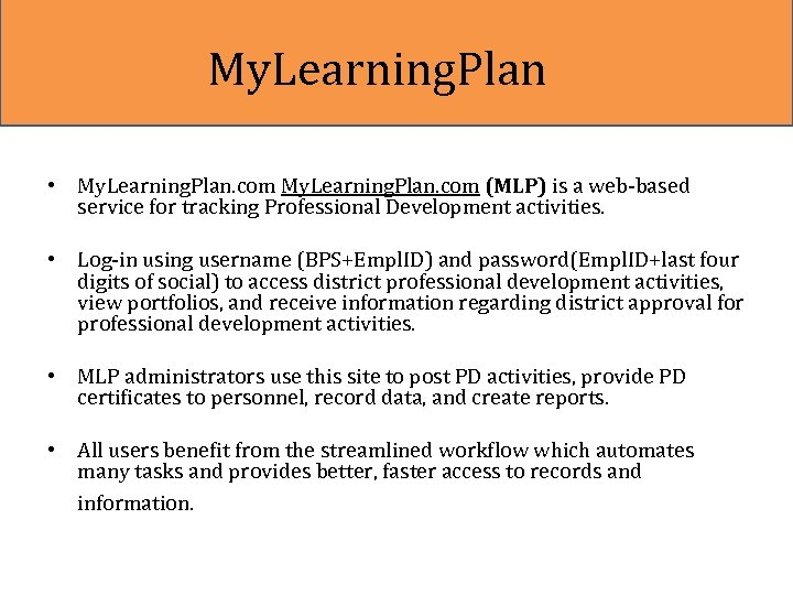 My. Learning. Plan • My. Learning. Plan. com (MLP) is a web-based service for