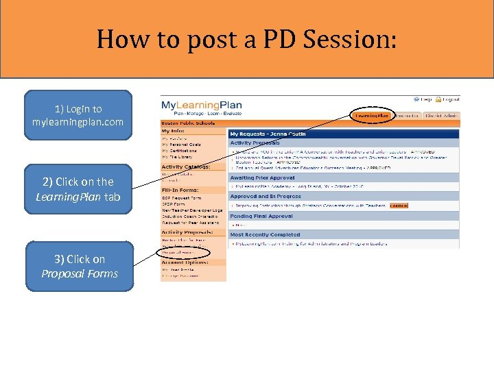 How to post a PD Session: 1) Login to mylearningplan. com 2) Click on