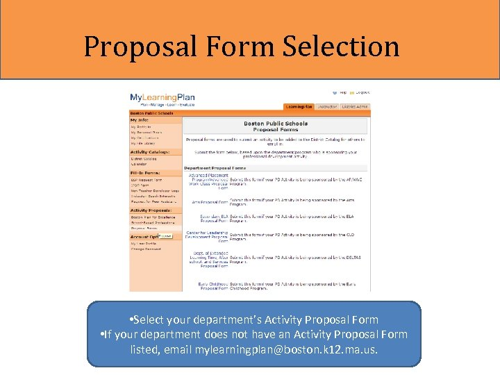 Proposal Form Selection • Select your department's Activity Proposal Form • If your department