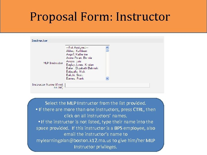 Proposal Form: Instructor Select the MLP Instructor from the list provided. • If there