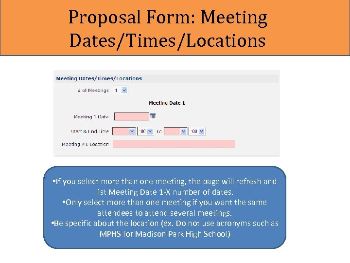 Proposal Form: Meeting Dates/Times/Locations • If you select more than one meeting, the page
