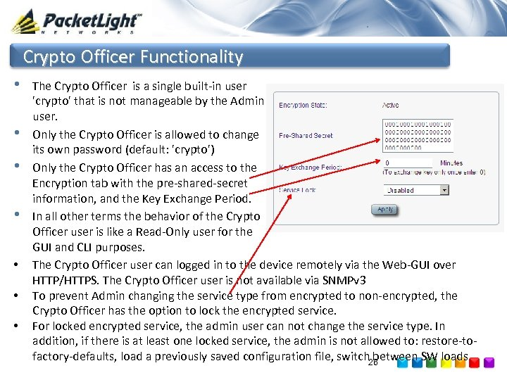 Crypto Officer Functionality • • The Crypto Officer is a single built-in user 'crypto'