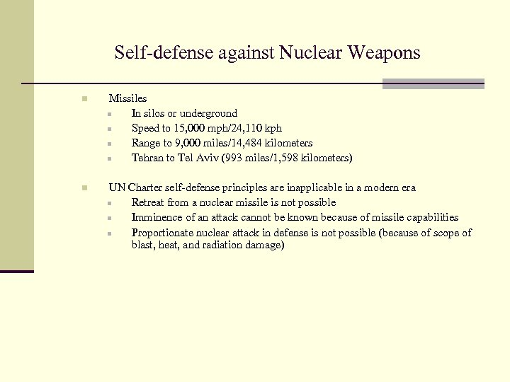 Self-defense against Nuclear Weapons n Missiles n In silos or underground n Speed to
