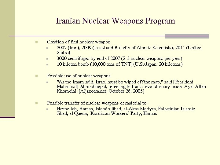 Iranian Nuclear Weapons Program n Creation of first nuclear weapon n 2007 (Iran); 2009