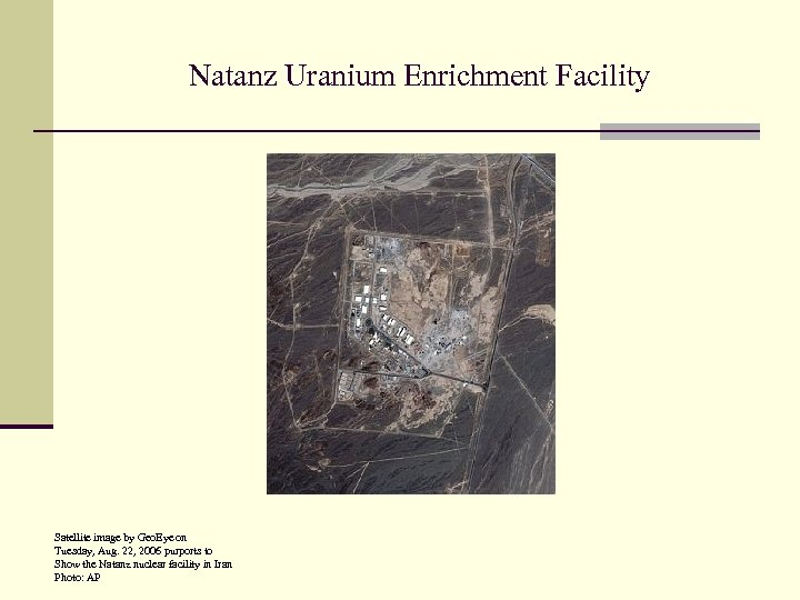 Natanz Uranium Enrichment Facility Satellite image by Geo. Eye on Tuesday, Aug. 22, 2006