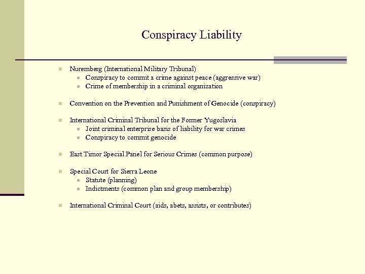 Conspiracy Liability n Nuremberg (International Military Tribunal) n Conspiracy to commit a crime against