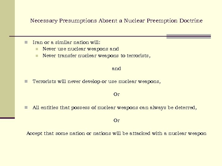 Necessary Presumptions Absent a Nuclear Preemption Doctrine n Iran or a similar nation will: