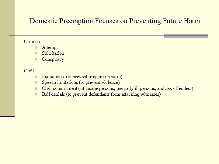 Domestic Preemption Focuses on Preventing Future Harm Criminal n n n Attempt Solicitation Conspiracy