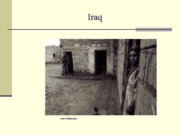 Iraq From: Military Spot