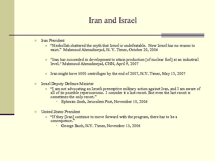 "Iran and Israel n Iran President n ""Hezbollah shattered the myth that Israel is"