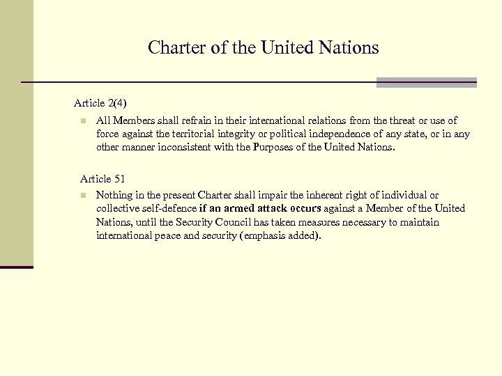 Charter of the United Nations Article 2(4) n All Members shall refrain in their