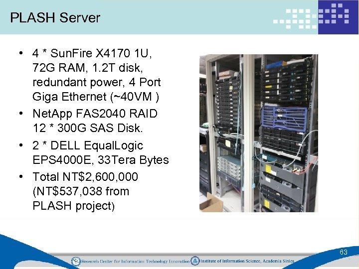 PLASH Server • 4 * Sun. Fire X 4170 1 U, 72 G RAM,