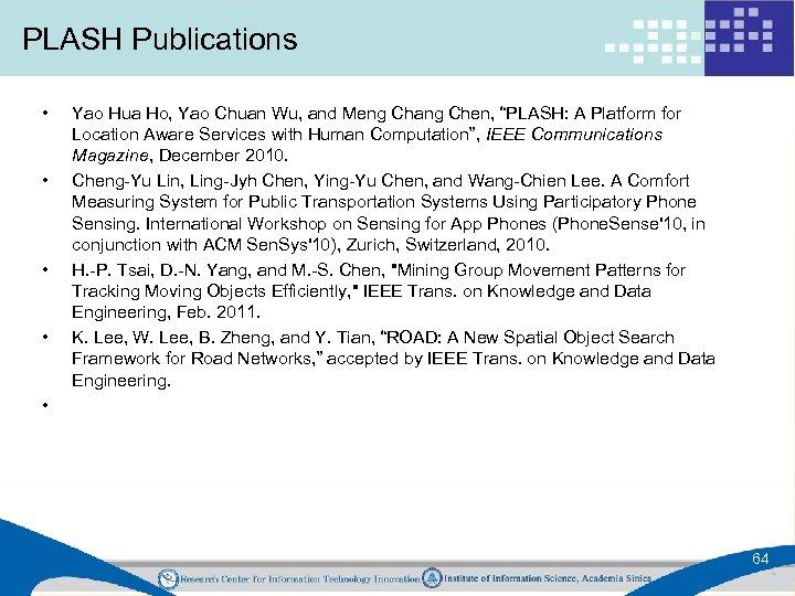 PLASH Publications • • • Yao Hua Ho, Yao Chuan Wu, and Meng Chang