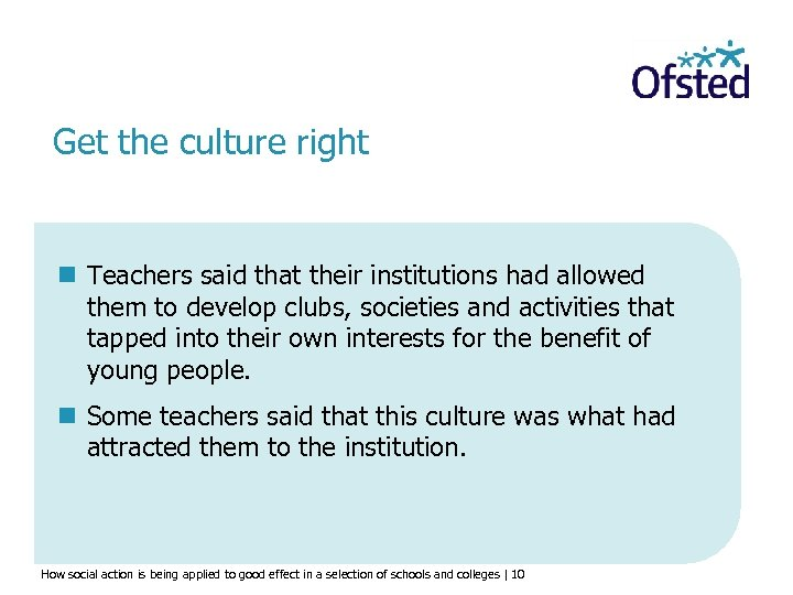 Get the culture right n Teachers said that their institutions had allowed them to