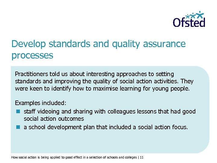 Develop standards and quality assurance processes Practitioners told us about interesting approaches to setting