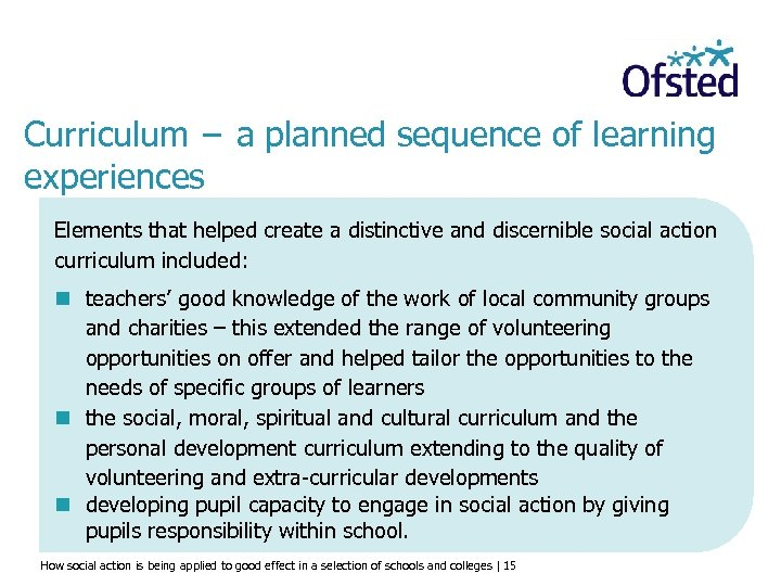 Curriculum − a planned sequence of learning experiences Elements that helped create a distinctive