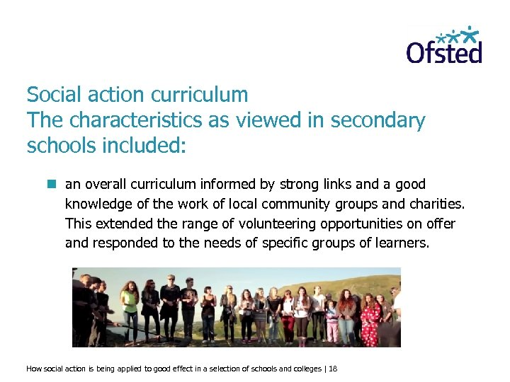 Social action curriculum The characteristics as viewed in secondary schools included: n an overall