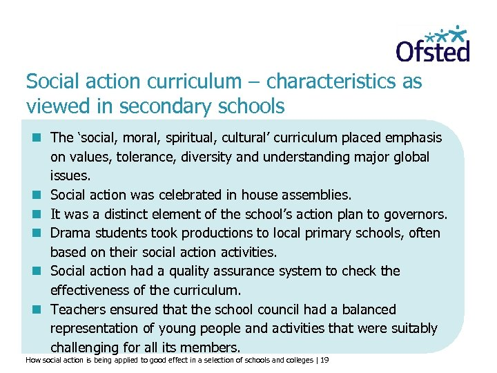Social action curriculum – characteristics as viewed in secondary schools n The 'social, moral,