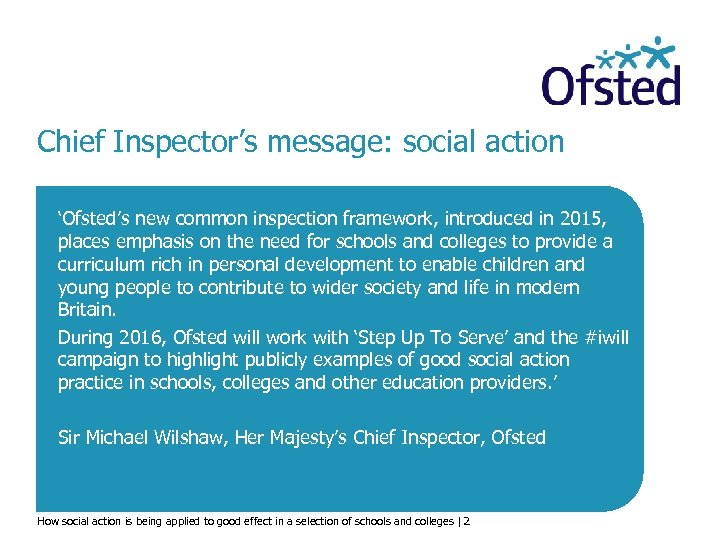 Chief Inspector's message: social action 'Ofsted's new common inspection framework, introduced in 2015, places