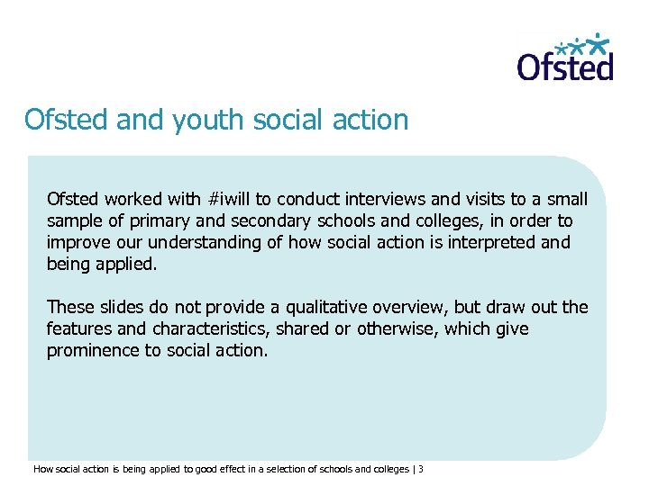 Ofsted and youth social action Ofsted worked with #iwill to conduct interviews and visits