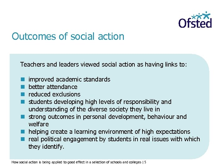 Outcomes of social action Teachers and leaders viewed social action as having links to: