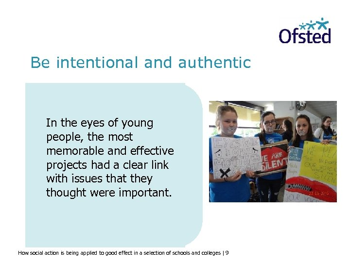 Be intentional and authentic In the eyes of young people, the most memorable and
