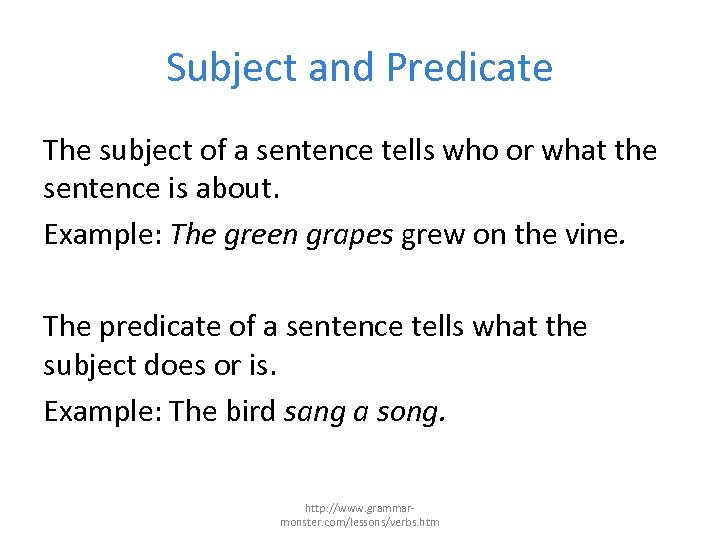 Subject and Predicate The subject of a sentence tells who or what the sentence
