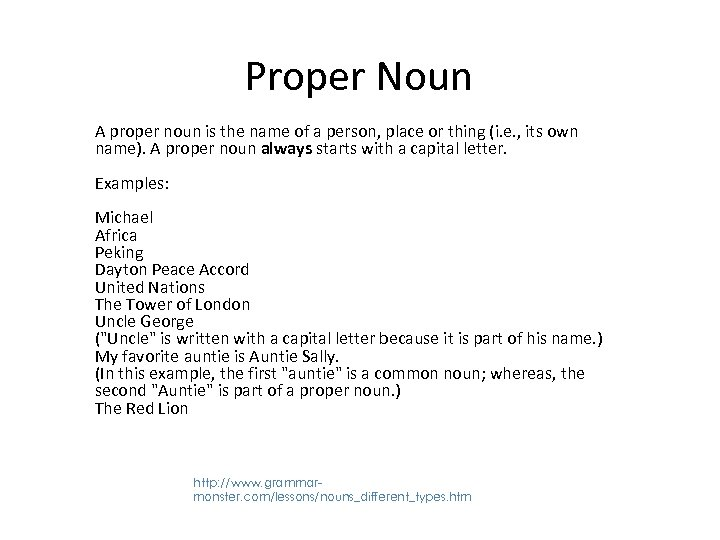 Proper Noun A proper noun is the name of a person, place or thing