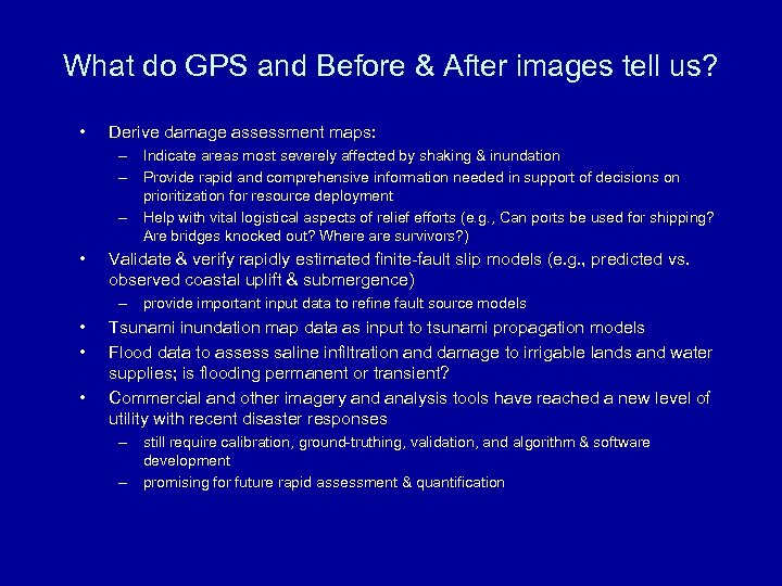 What do GPS and Before & After images tell us? • Derive damage assessment
